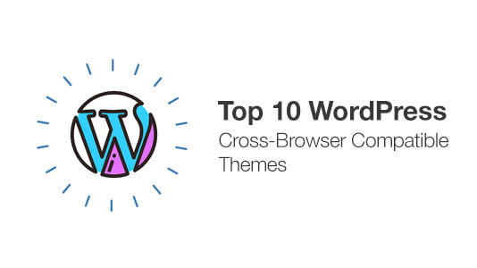 Cross Browser Compatible WP Themes