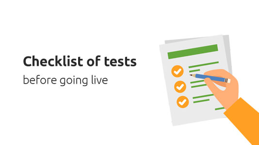 Checklists of tests before going live