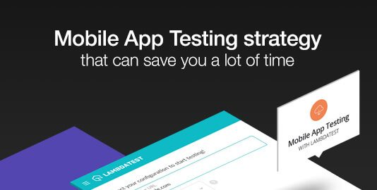 time saving mobile app testing strategy