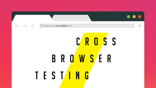 Top Tips For Better Cross Browser Testing