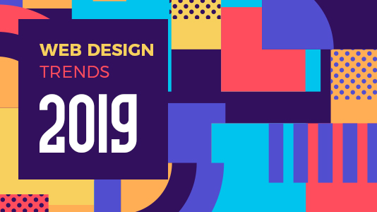 Top 19 Trends Of Web Design In 2019