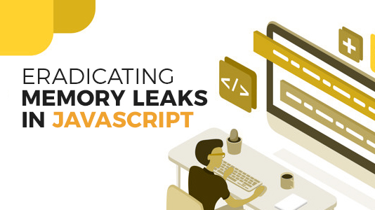 Eradicating Memory Leaks In Javascript | LambdaTest