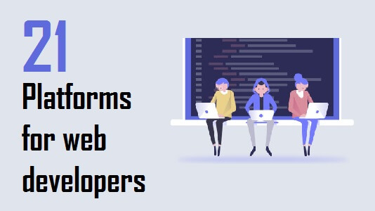 21 Platforms that serve as a lifeline to web developers