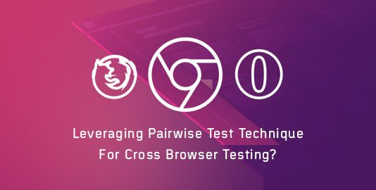 Leveraging Pairwise Test Technique For Cross Browser Testing