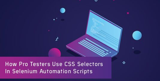 How To Use CSS Selectors In Selenium Automation Scripts