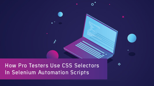 CSS Selectors In Selenium | Using CSS Selectors In Selenium