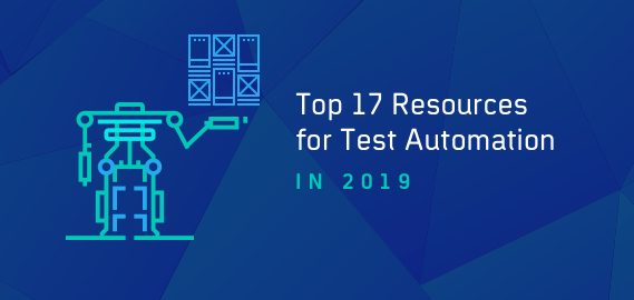 Top 17 Resources To Learn Test Automation In 2019