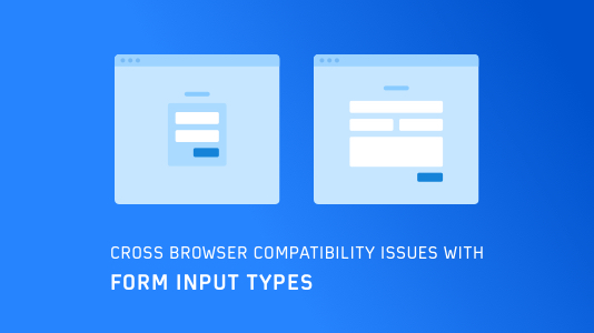 Cross Browser Compatibility Issues With Form Input Types