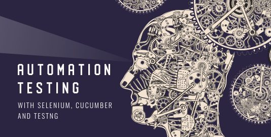Automation Testing With Selenium, Cucumber & TestNG