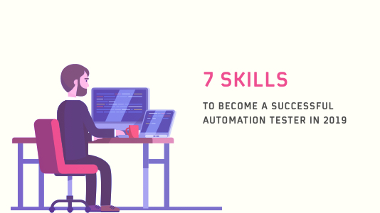 7 Skills To Become A Successful Automation Tester In 2019 | LambdaTest