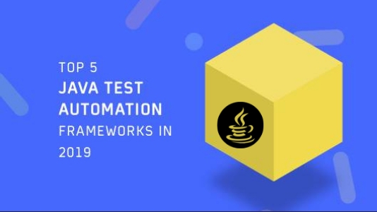 Top 5 Java Test Frameworks For Automation In 2019