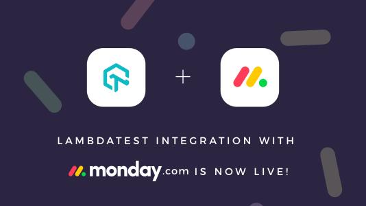 LambdaTest Integration With monday.com Is Now Live!!
