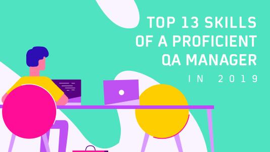 13 skills of a proficient QA manager