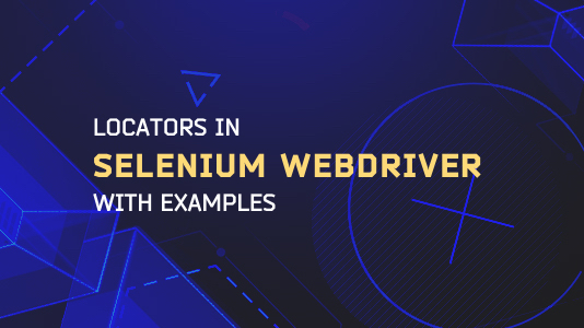 Locators In Selenium WebDriver With Examples