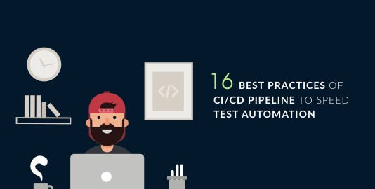 16 Best Practices Of CI/CD Pipeline To Speed Test Automation