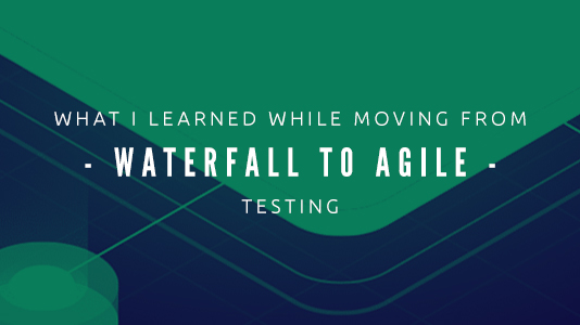 moving from Waterfall to Agile testing