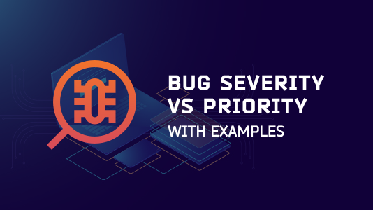 Bug Severity vs Priority In Testing With Examples | LambdaTest