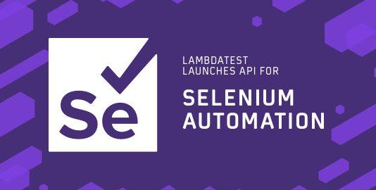LambdaTest Launches API For Selenium Automation!