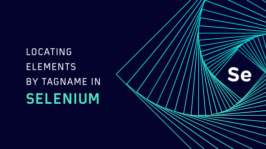 Locating Elements by TagName In Selenium
