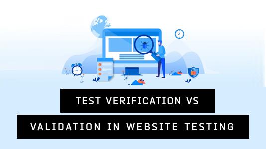Test Verification vs Validation in Website Testing