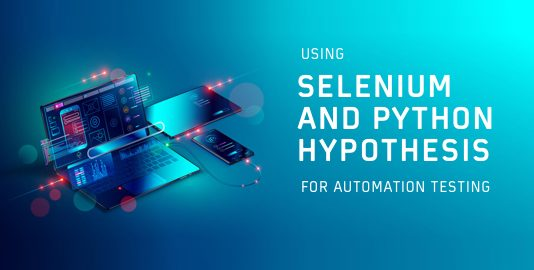Using Selenium and Python Hypothesis for Automation Testing