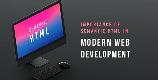 Importance of Semantic HTML in Modern Web Development