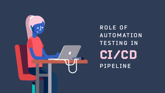 Role of Automation Testing in CI CD Pipeline