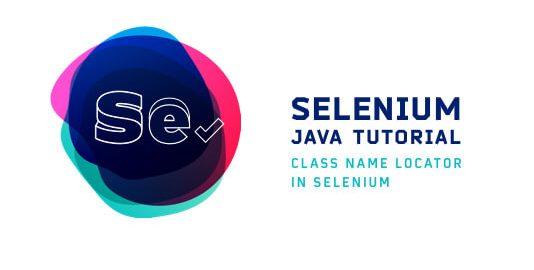 Selenium Java Tutorial – Class Name Locator In Selenium