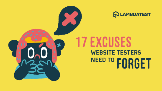 17 Excuses Every Website Tester Should Get Rid Of Immediately