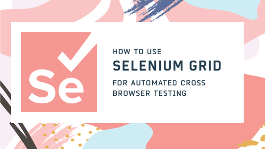 Setup Selenium Grid For Parallel Execution In Different Browsers
