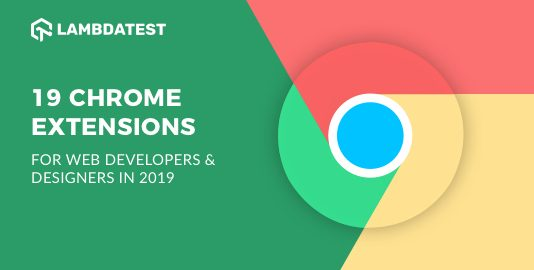 Top 19 Chrome Extensions For Developers & Designers In 2019