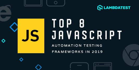 Top JavaScript Frameworks For 2019 | LambdaTest