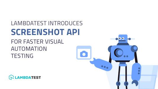 Screenshot API For Faster Visual Automation Testing