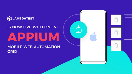 LambdaTest Goes Live With Online Appium Mobile Web Automation