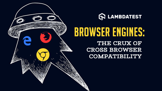 Browser Engines: The Crux Of Cross Browser Compatibility