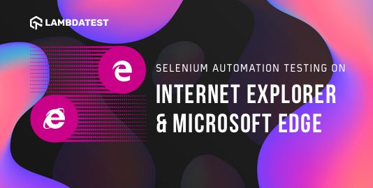 Selenium Automation Testing On Internet Explorer (IE) & Edge