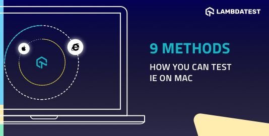 9 Methods For Website Testing With Internet Explorer On MacOS