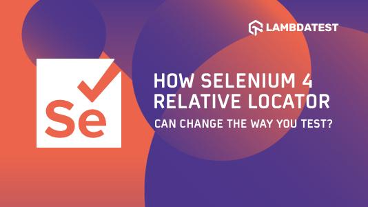 Selenium 4 Relative Locator