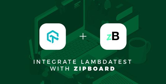 Now You Can Integrate LambdaTest With zipBoard