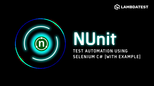 NUnit Test Automation Using Selenium C# (with Example)