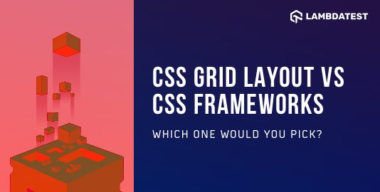 CSS Grid Layout vs CSS Frameworks