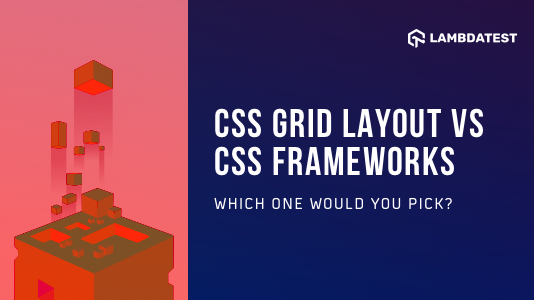 CSS Grid Layout vs CSS Frameworks