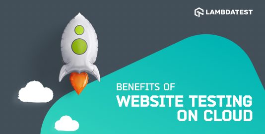 Benefits Of Website Testing On The Cloud