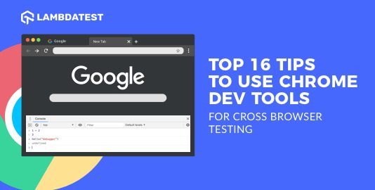 Chrome Dev Tools For Cross Browser Testing