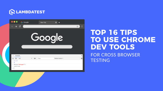 Chrome Dev Tools For Cross Browser Testing