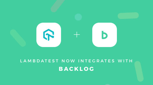 LambdaTest Integrates With Backlog
