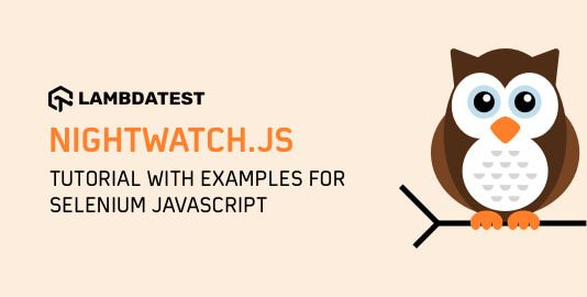Nightwatch.js Tutorial With Examples