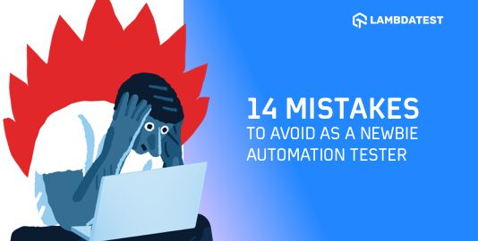 Mistakes To Avoid As A Newbie Automation Tester