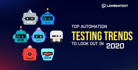 Top Automation Testing Trends To Look Out In 2020