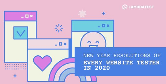 New Year Resolutions Of Every Website Tester